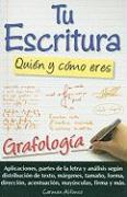 Tu Escritura, Quien y Como Eres: Grafologia = Your Handwriting: Who and How You Are