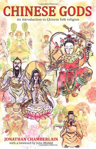 Chinese Gods: An Introduction to Chinese Folk Religion - Jonathan Chamberlain