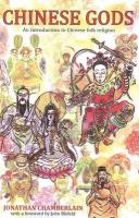 Chinese Gods: An Introduction to Chinese Folk Religion