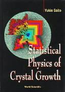 Statistical Physics of Crystal Growth