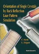 Orientation of Single Crystals by Back Reflection Laue Pattern Simulation