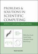 Problems and Solutions in Scientific Computing with C++ and Java Simulations