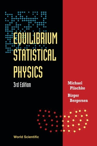 Equilibrium Statistical Physics (3rd Edition) - Michael Plischke