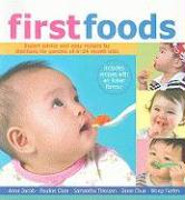 Firstfoods: Expert Advice and Easy Recipes by Dietitians for Parents of 6-24 Month Olds