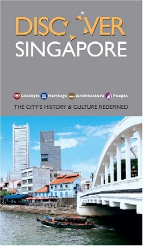 Discover Singapore: The City's History and Culture Redefined - Susan Tsang