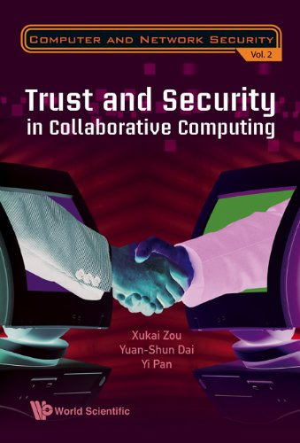 Trust and Security in Collaborative Computing (Computer and Network Security) - Zou Xukai Et Al