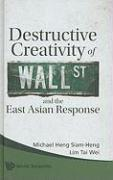 Destructive Creativity of Wall Street and the East Asian Response