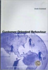 Customer Oriented Behaviour: The Nature, Impact and Development