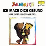 Ich mach Dich gesund, sagte der Bär /Herr Wuzzel und sein Karussell: Hörspiel (Hörfest Janosch)