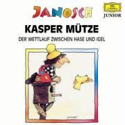 Kasper Mütze /Der Frosch ist eine Grossmaul /Der Wettlauf zwischen Hase und Igel /Hasenmotor Antrieb vorn: Hörspiel (Hörfest Janosch)