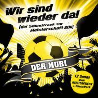 Wir Sind Wieder Da (Meisterschafts-Soundtrack '11) - Muri, Der