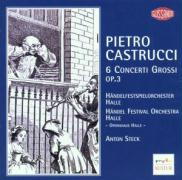 6 Concerti Grossi op.3 - Castrucci, Pietro