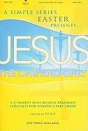 Jesus the One and Only: A 25-Minute Mini-Musical Arranged Especially for Unison/2-Part Choir