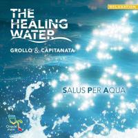 The Healing Water - Grollo & Capitanata