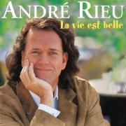 Vie Est Belle (Life Is Beautiful) André Rieu Primary Artist