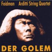 Der Golem - Feidman, Giora/Arditti String Q