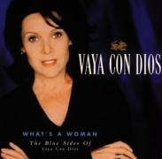 What's A Woman-The Blue Sides Of Vaya Con Dios - Vaya Con Dios
