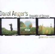 Generation Nation - Anger, Darol/Republic Of Strings