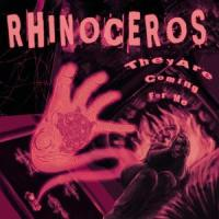 They Are Coming For Me - Rhinoceros
