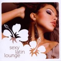 Sexy Latin Lounge - Various