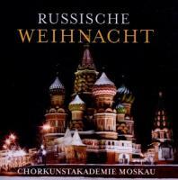 Russische Weihnacht - Chorkunstakademie Moskau