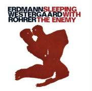 Sleeping With The Enemy - Erdmann-Westergaard-Rohrer