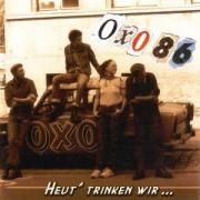 Heut' Trinken Wir - OXO 86