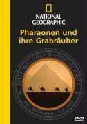National Geographic: Pharaonen und ihre Grabräuber