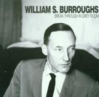 break through in grey room - Burroughs, William S.