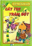 Kho Tang Truyen Co Tich Viet Nam - Cay Tre Tram Dot