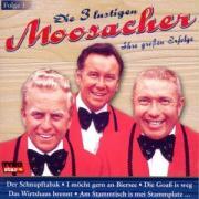Ihre grossen Erfolge-Folge 1 - 3 Lustigen Moosacher, Die