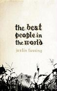 The Best People in the World - Tussing, Justin