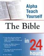 Alpha Teach Yourself the Bible in 24 Hours - Whalin, W. Terry