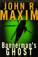 Bannerman's Ghosts - Maxim, John R.