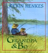 Grandpa and Bo Grandpa and Bo - Henkes, Kevin