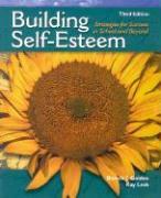 Building Self-Esteem: Strategies for Success in School and Beyond - Golden, Bonnie J.; Lesh, Kay; Lesh, Kay