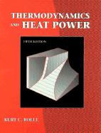 Thermodynamics and Heat Power - Rolle, Kurt C.