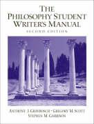 The Philosophy Student Writer's Manual - Graybosch, Anthony; Scott, Gregory M.; Garrison, Stephen M.
