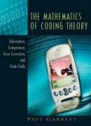 The Mathematics of Coding Theory: Information, Compression, Error Correction, and Finite Fields - Garrett, Paul
