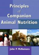 Principles of Companion Animal Nutrition - McNamara, John P.; McNamara, J. P.
