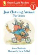 Just Clowning Around: Two Stories - MacDonald, Steven
