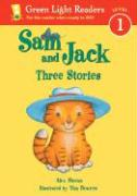 Sam and Jack: Three Stories - Moran, Alex
