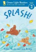 Splash! - Aruego, Jose; Dewey, Ariane
