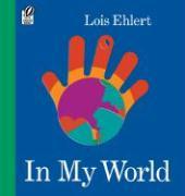 In My World - Ehlert, Lois