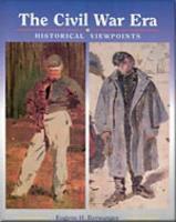 The Civil War Era: Historical Viewpoints - Berwanger, Eugene H.