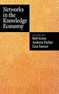 Networks in the Knowledge Economy - Sasson, Lisa; Cross, Robert L.