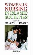 Women in Nursing in Islamic Countries - Bryant, Nancy