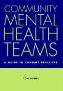 Community Mental Health Teams - Burns, Tom
