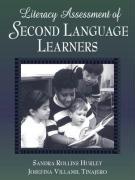 Literacy Assessment of Second Language Learners - Hurley, Sandra R.; Tinajero, Josefina Villamil; Villamil Tinajero, Josefina