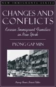 Changes and Conflicts: Korean Immigrant Families in New York (Part of the New Immigrants Series) - Min, Pyong Gap; Foner, Nancy; Foner, Nancy